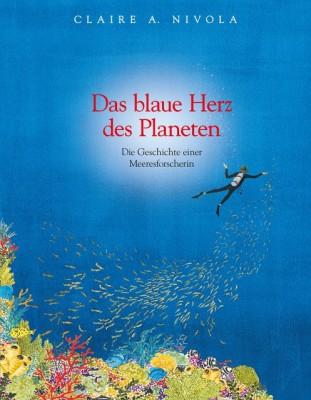 Das blaue Herz des Planeten. Die Geschichte einer Meeresforscherin