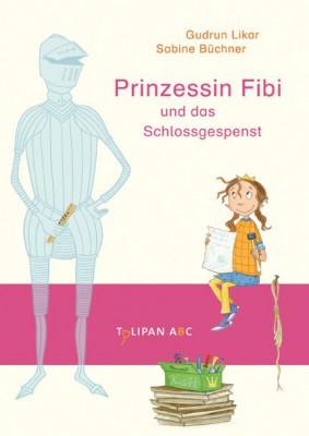 Prinzessin Fibi und das Schlossgespenst