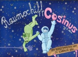 Raumschiff Cosinus: Der Bordcomputer hat die Schnauze voll