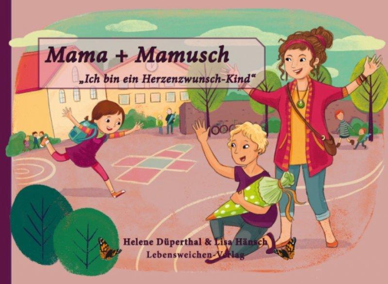"""Mama + Mamusch. """"Ich bin ein Herzenswunschkind"""""""