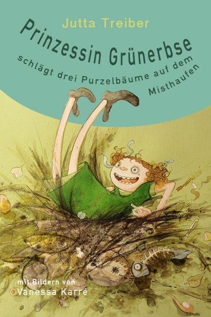 Prinzessin Grünerbse schlägt drei Purzelbäume auf dem Misthaufen