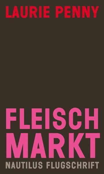 Fleischmarkt. Weibliche Körper im Kapitalismus