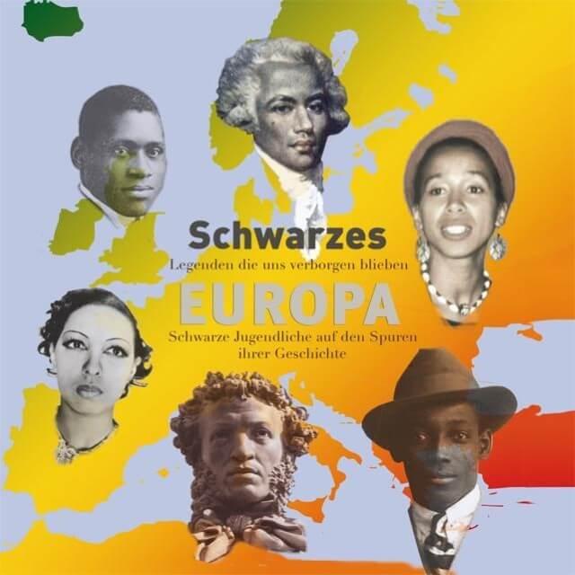 Schwarzes Europa. Legenden die uns verborgen blieben – Schwarze Jugendliche auf den Spuren ihrer Geschichte