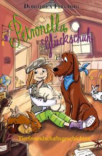 Petronella Glückschuh. Tierfreundschaftsgeschichten