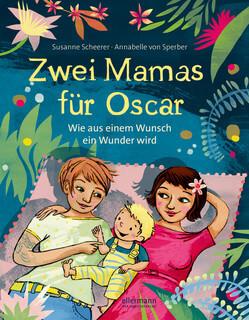 Zwei Mamas für Oscar. Wie aus einem Wunsch ein Wunder wird.