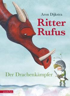 Ritter Rufus – Der Drachenkämpfer