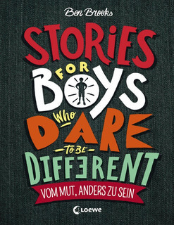 Stories for Boys who dare to be different – Vom Mut, anders zu sein
