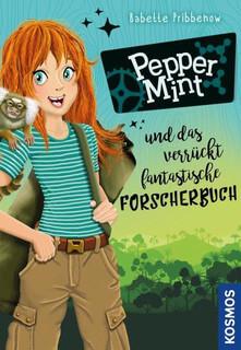 Pepper Mint und das verrückt fantastische Forscherbuch