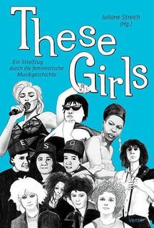 These Girls. 100 Einträge in die feministische Musikgeschichte