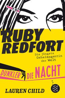 Ruby Redfort. Dunkler als die Nacht
