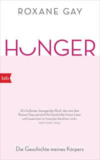 Hunger. Die Geschichte meines Körpers