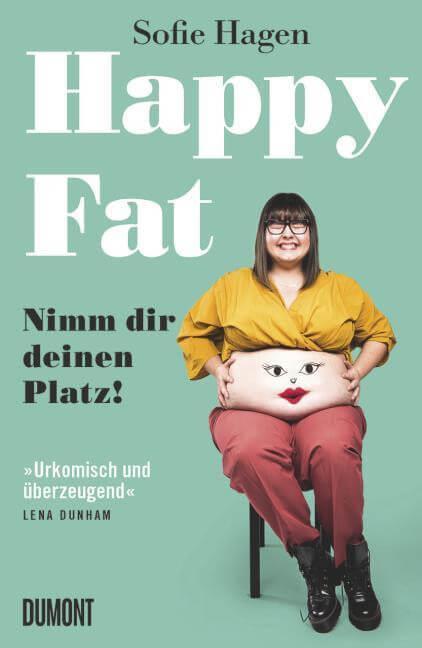 Happy Fat. Nimm dir deinen Platz!