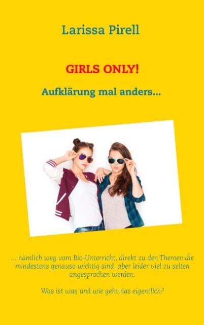 Girls Only! Aufklärung mal anders…