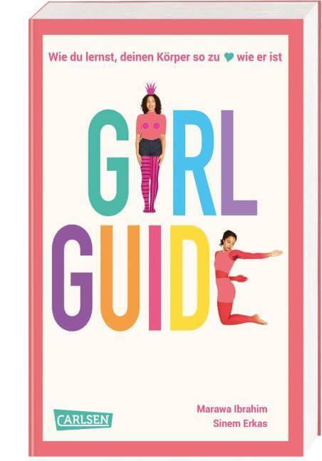 Girl Guide. Wie du lernst, deinen Körper so zu lieben, wie er ist