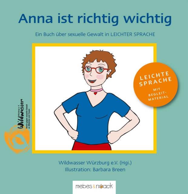 Anna ist richtig wichtig. Ein Buch über sexuelle Gewalt in leichter Sprache