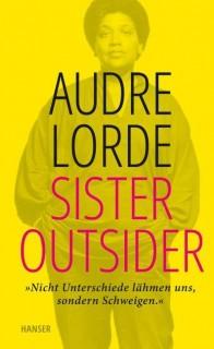 """Sister Outsider. """"Nicht Unterschiede lähmen uns, sondern Schweigen"""""""