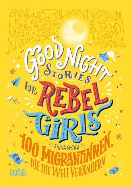 Good Night Stories for Rebel Girls – 100 Migrantinnen, die die Welt verändern