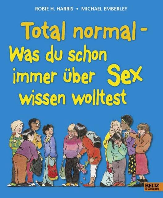 Total normal – Was du schon immer über Sex wissen wolltest