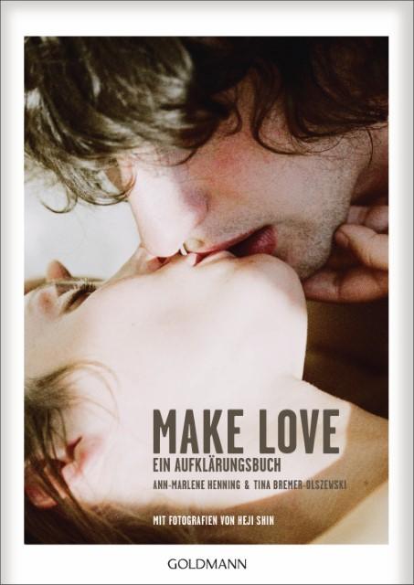 Ann-Marlene Henning, Tina Bremer-Olszewski: Make Love. Ein Aufklärungsbuch