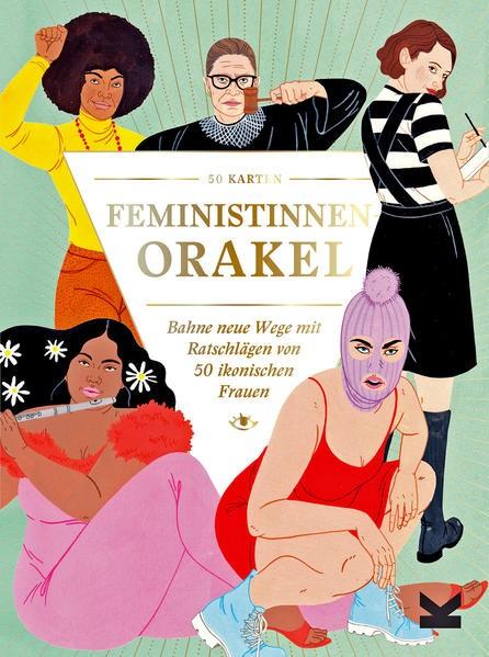 Charlotte Jansen, Laura Callaghan: Feministinnen-Orakel. Bahne neue Wege mit Ratschlägen von 50 ikonischen Frauen