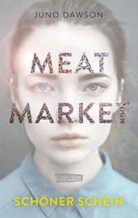 Juno Dawson: Meat Market – Schöner Schein