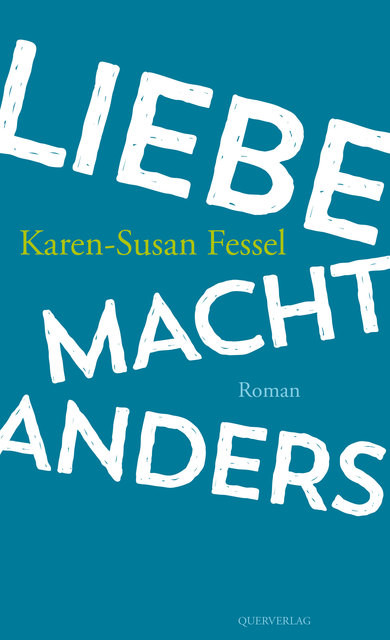 Karen-Susan Fessel: Liebe macht Anders