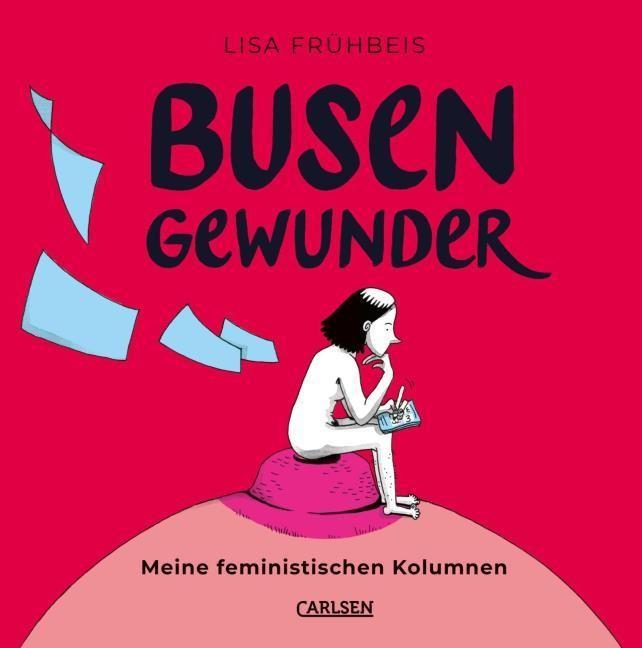 Lisa Frühbeis: Busengewunder. Meine feministischen Kolumnen