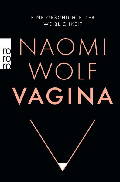Naomi Wolf: Vagina. Eine Geschichte der Weiblichkeit
