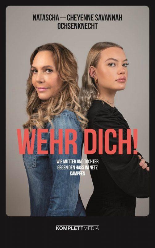 Natascha Ochsenknecht, Cheyenne Savannah Ochsenknecht: Wehr dich! Wie Mutter und Tochter gegen den Hass im Netz kämpfen