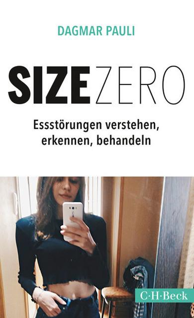Dagmar Pauli: Size Zero. Essstörungen verstehen, erkennen und behandeln