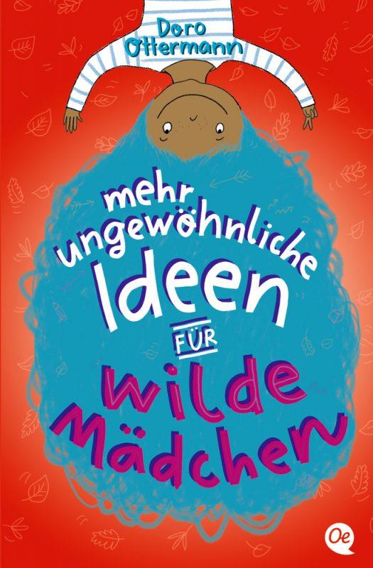 Doro Ottermann: Mehr ungewöhnliche Ideen für wilde Mädchen