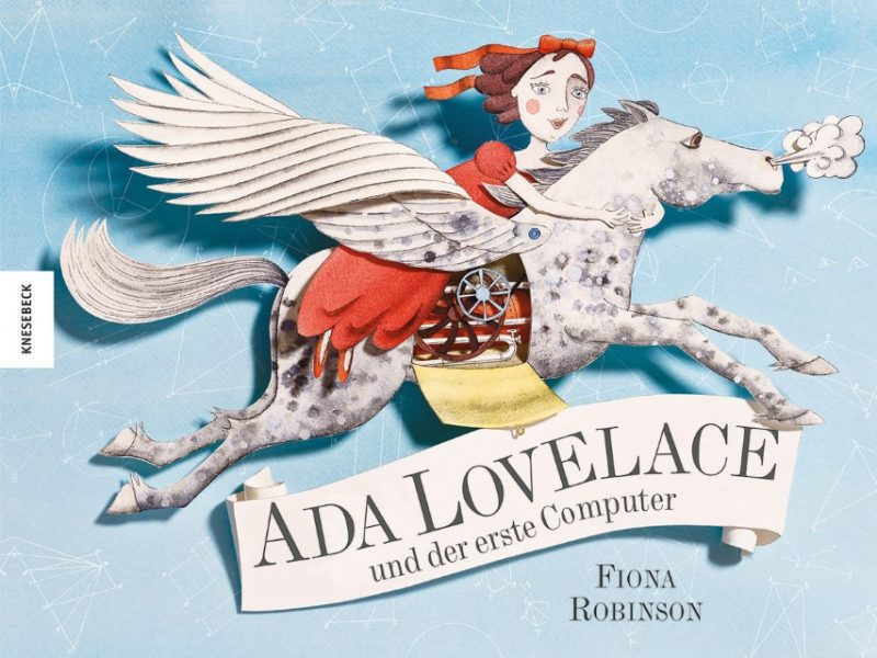 Fiona Robinson: Ada Lovelace und der erste Computer