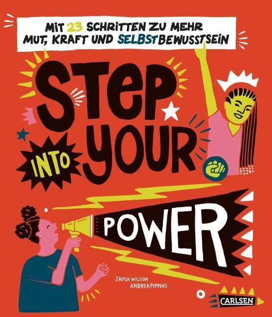 Jamia Wilson: Step into your power. Mit 23 Schritten zu mehr Mut, Kraft und Selbstbewusstsein