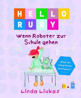 Hello Ruby. Wenn Roboter zur Schule gehen