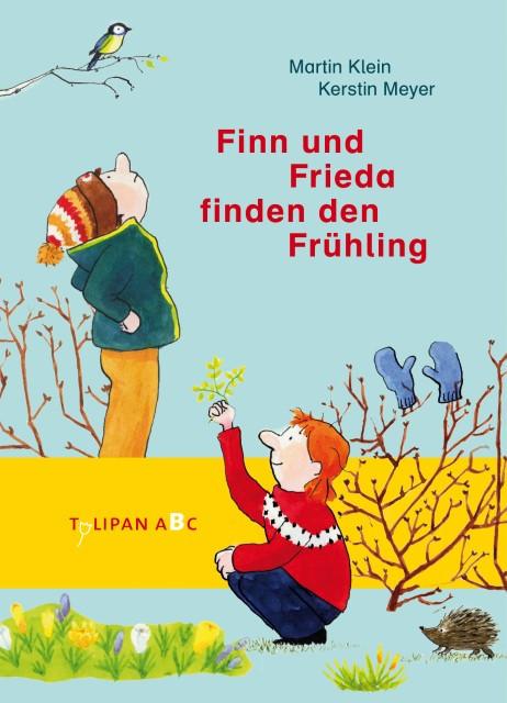 Martin Klein, Kerstin Meyer: Finn und Frieda finden den Frühling