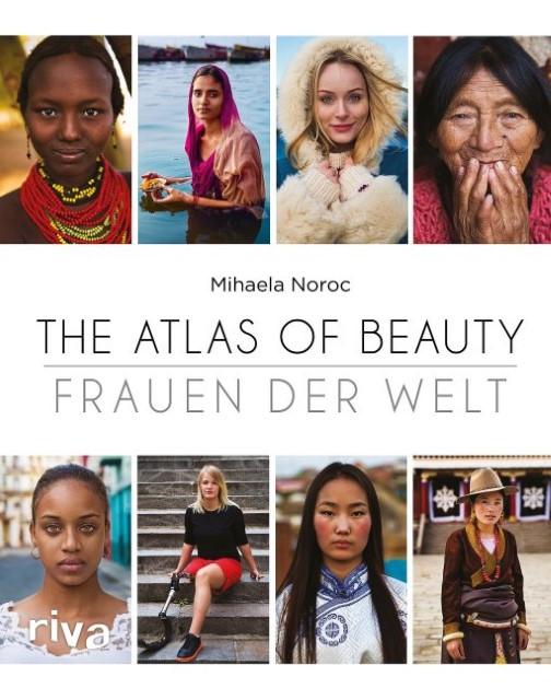 Mihaela Noroc: The Atlas of Beauty – Frauen der Welt