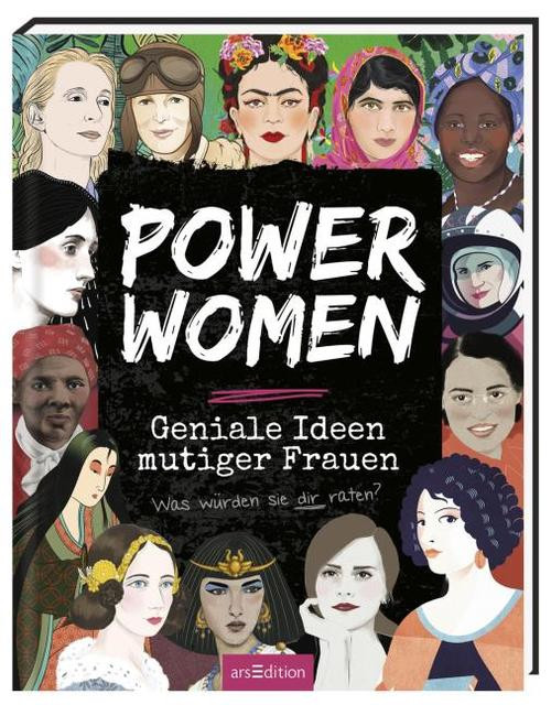 Power Women – Geniale Ideen mutiger Frauen. Was würden sie dir raten?