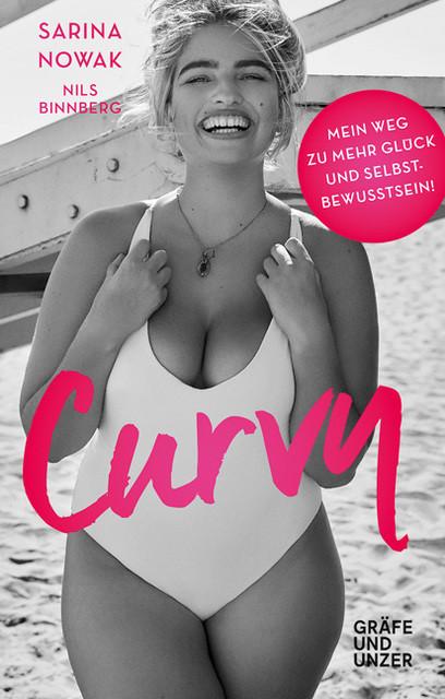 Sarina Nowak: Curvy. Mein Weg zu mehr Glück und Selbstbewusstsein