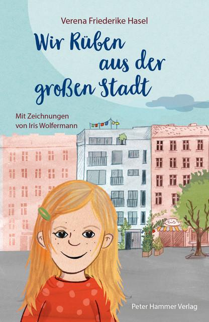 Verena Friederike Hasel: Wir Rüben aus der großen Stadt
