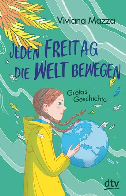 Viviana Mazza, Elisa Macellari: Jeden Freitag die Welt bewegen – Gretas Geschichte